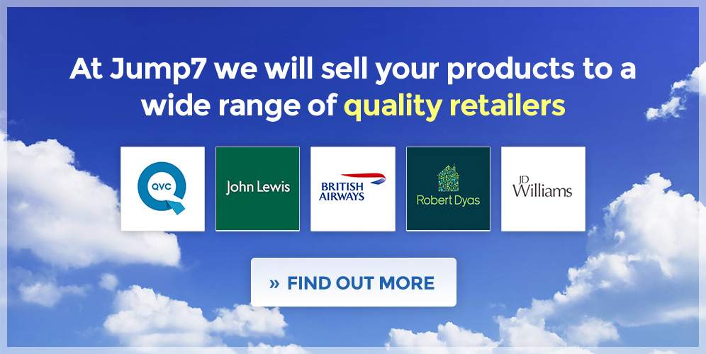 At Jump7 we will sell your product to a wide range of quality retailers